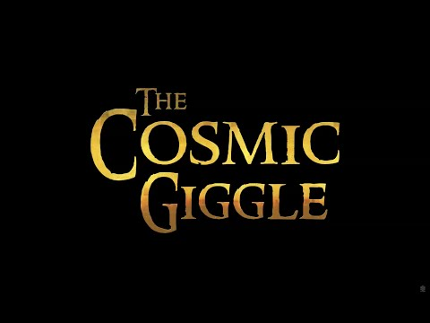 The Cosmic Giggle (full film)