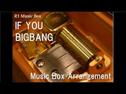 IF YOU/BIGBANG [Music Box]