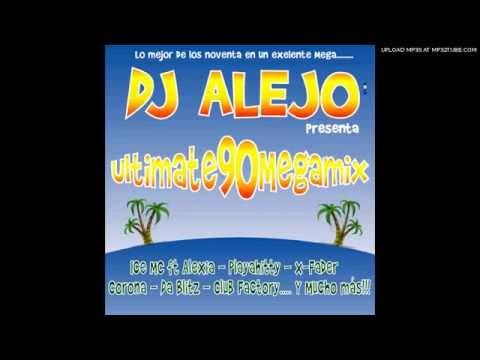 Ultimate megamix 90s - Mixed Dj Alejo (Extended Megamix) (Eurodance)