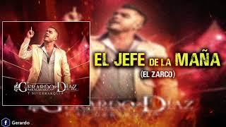 El Jefe de la maña (El Zarco) - Gerardo Diaz Y Su Gerarquia - Estreno 2020 - Corridos Calentanos