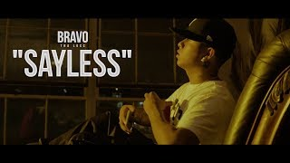 BRAVO - SAYLESS (OFFICIAL VIDEO) Shot By OfficialNickRodriguez