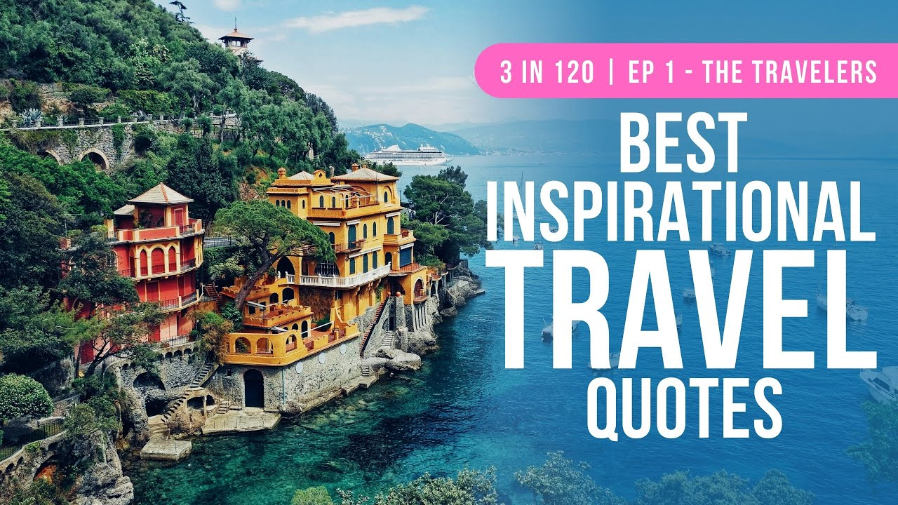 Best Inspirational Travel Quotes | 3 in 120 | Ep 1 - The Travelers
