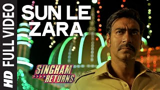 Sun Le Zara (Full Video Song) | Singham Returns