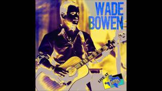 Watch Wade Bowen Lay It All On You video