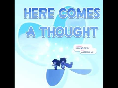(Audio) - Here Comes A Thought (Jakeneutron Cover Feat. Angelina Va)
