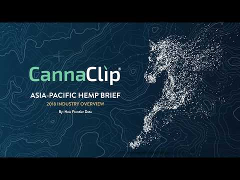 CannaClip: Asia-Pacific Hemp Brief: 2018 Industry Overview