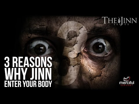 3 REASONS WHY JINN ENTER THE BODY (JINN SERIES)
