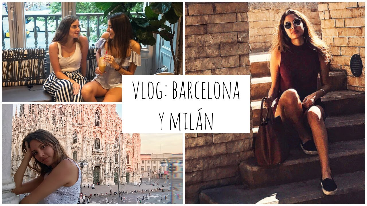 VLOG: BARCELONA Y MILÁN | VALERIA BASURCO | ValeriaVlogs