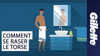 Soin et rasage du corps chez l'homme : comment se raser le torse ? | Gillette STYLER