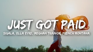 Sigala, Ella Eyre, Meghan Trainor - Just Got Paid (Lyrics) ft. French Montana Video