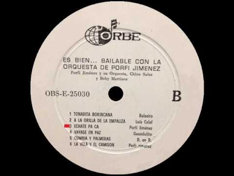 Porfi Jiménez Y Su Orquesta  -  Echate Pa Ca  -  ORBE LP 25030