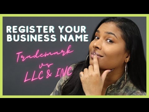 REGISTER YOUR BUSINESS NAME | LLC Vs Trademark | How To Start A Business