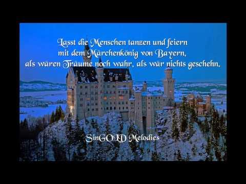 Das König Ludwig Lied - Wir lieben unsren König - König Ludwig Song - König Ludwig  - Das Königslied