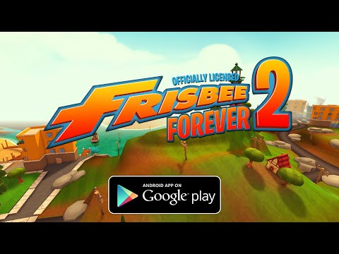 Frisbee® Forever 2 - Google Play Launch Trailer