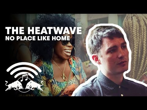 The Heatwave's No Place Like Home | London | Red Bull Music Ep #7