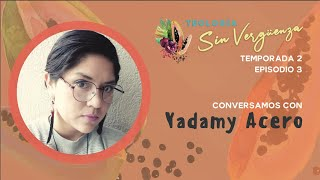 Episodio 3: Yadamy Acero | Teología Sin Vergüenza
