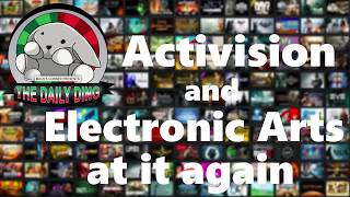 Daily Ding #13 - Electronic Arts and Activision At it again!