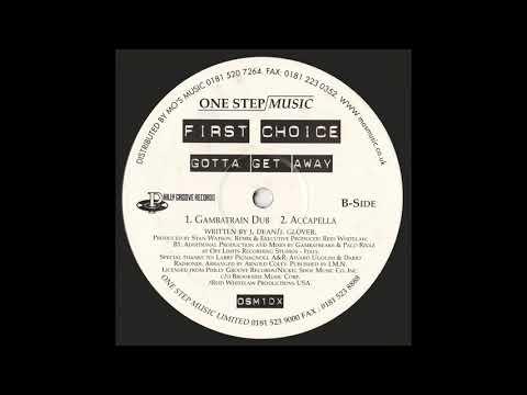 First Choice – Gotta Get Away (Gambatrain Dub)