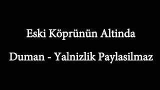 Watch Duman Yalnizlik Paylasilmaz video
