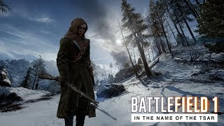 In the Name Of The Tsar Lupkow Pass- Battlefield 1 VicenteProD's Unscripted Gameplay Trailer