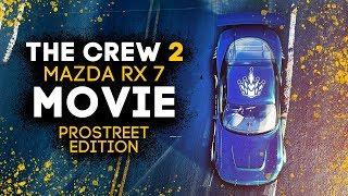 THE CREW 2 MAZDA RX7 CINEMATIC DRIFT