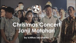 Ichthus School Christmas Concert - Janji Matahari by Secondary School