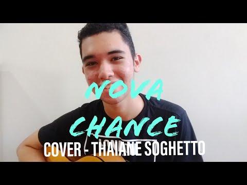 Nova Chance - Thaiane Seghetto Cover - Pedro Aguiar