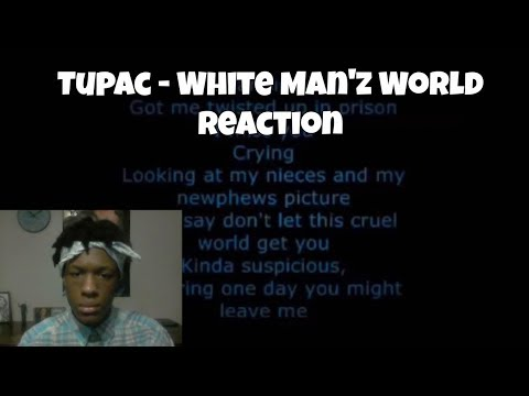 2Pac - White Man'z World Reaction