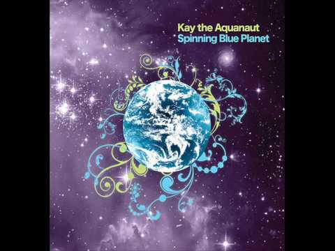 Kay The Aquanaut - Nothing Lasts Forever