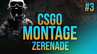 CsGo Montage #3 | Zerenade
