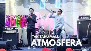 Showcase AME2018 - Atmosfera : Tak Tahu Malu