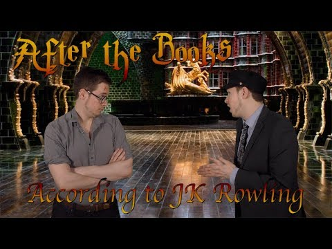 After the Books According to JK Rowling - A Harry Potter Guide by The Dom