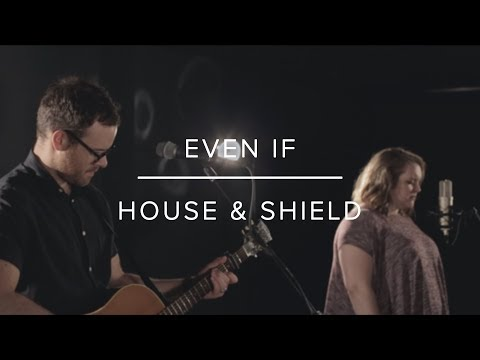 Even If | MercyMe Cover | House & Shield
