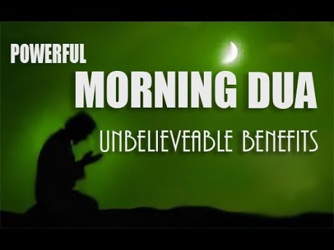 Download MORNING DUA ᴴᴰ   LISTEN THIS EVERY MORNING!!!