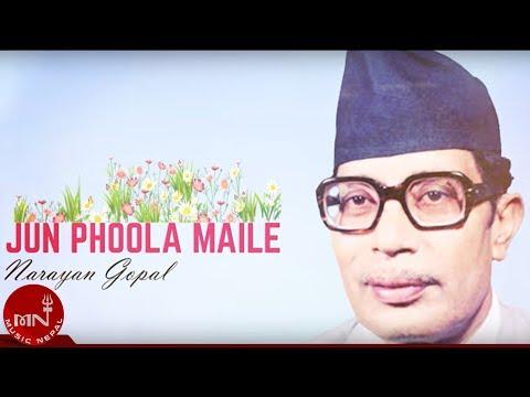 Narayan Gopal - JUN PHOOL MAILE