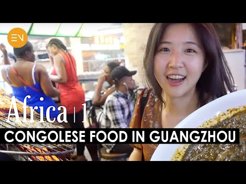Little Africa in Guangzhou | Congolese Food in China1