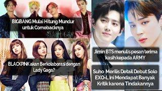 BERITA KPOP 7 MARET 2020, BIGBANG , JIMIN BTS , BLACKPINK & LADY GAGA , SUHO EXO , CHEN EXO