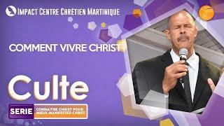 ICC Martinique - Culte du 9/07/2017 - Comment Vivre Christ ? - Assistant Pasteur Marc LOUIS MARIE