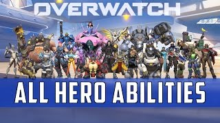 Overwatch: Hero Abilities Compilation  | All 21 Heroes Revealed HD