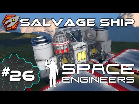 Space Engineers - Salvager Ship - Episode 26