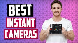 Best Instant Cameras in 2020 [Top 5 PIcks]