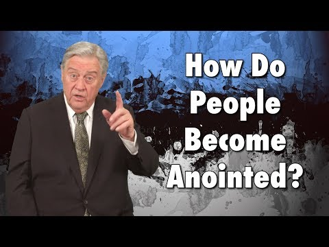 How Do People Become Anointed?