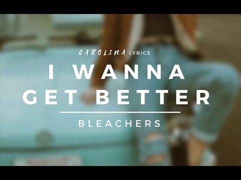 I Wanna Get Better – Bleachers (Lyric Video)