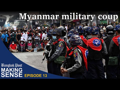 "Bangkok Post ""Making Sense"" (Ep. 13): Myanmar military coup"