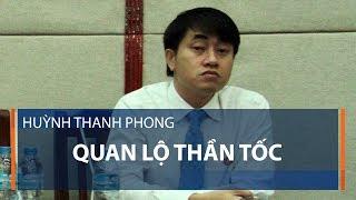 Huỳnh Thanh Phong: Quan lộ thần tốc | VTC1