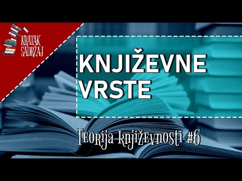 KNJIŽEVNE VRSTE - Teorija književnosti (#6)