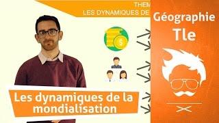 Géographie - La mondialisation et ses dynamiques