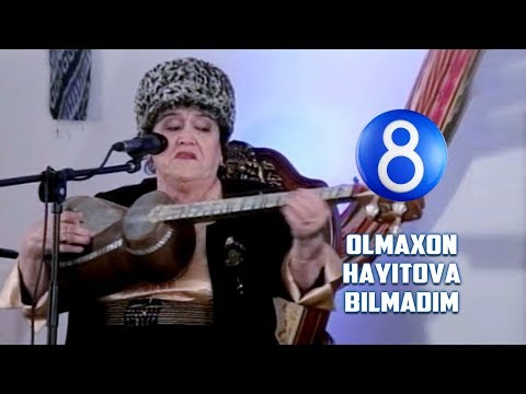 Olmaxon Hayitova - Bilmadim   Олмахон Ҳайитова - Билмадим