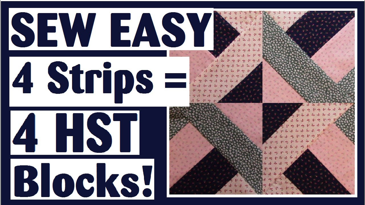 Turn 4 Strips Into 4 Half Square Triangles Easy Quilt Block
