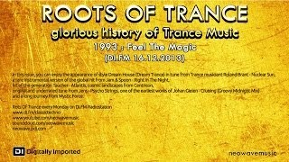 Neowave - Roots Of Trance 1993 (Part 9:Feel The Magic) (16.12.2013 DI.FM)